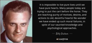 Billy Graham pure hearts quote